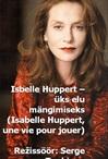 Isabelle Huppert, üks elu mängimiseks